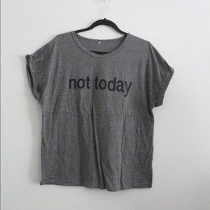 """Shein """"Not Today"""" Tee 